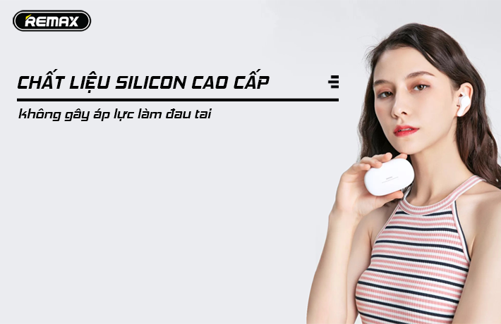 Tai nghe True Wireless Remax TWS-6 sử dụng chất liệu silicon cao cấp